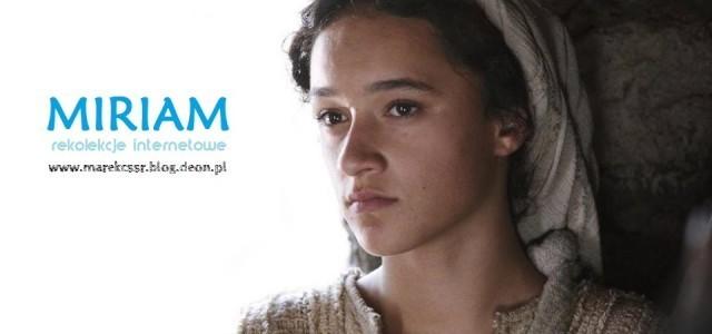 Miriam – Panna łaskawa
